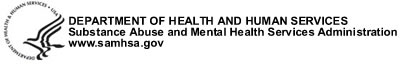 U.S. DEPARTMENT OF HEALTH AND HUMAN SERVICES - Substance Abuse and Mental Health Services Administration Center for Substance Abuse Prevention - www.samhsa.gov