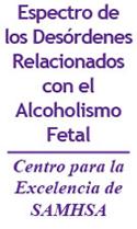 Espectro de los Desórdenes Relaciónados con el Alcoholismo Fetal