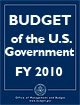 FY10 Budget of the U.S. Government.