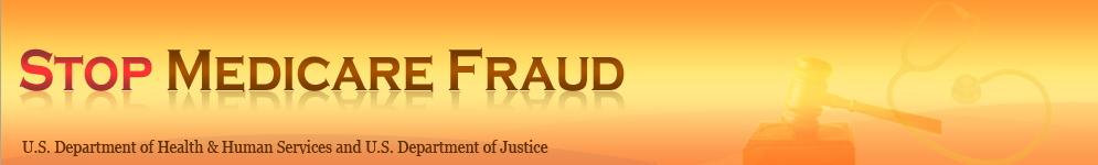 Stop Medicare Fraud. U.S. Department of Health & Human Services and U.S. Department of Justice
