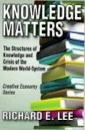 Knowledge Matters by Richard E. Lee